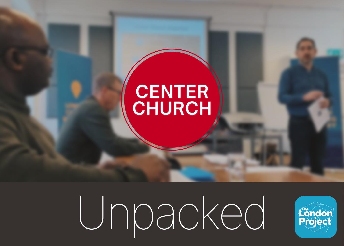 Centre Church Unpacked