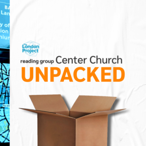 Center Church Unpacked